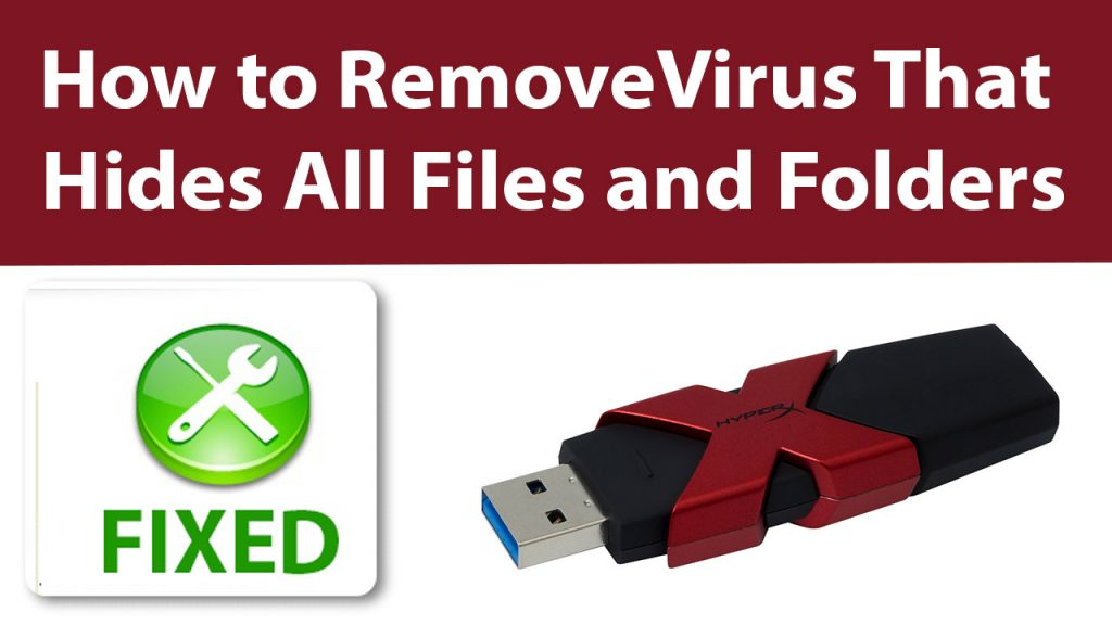How to Remove Virus That Hides All Files and Folders – USB Show
