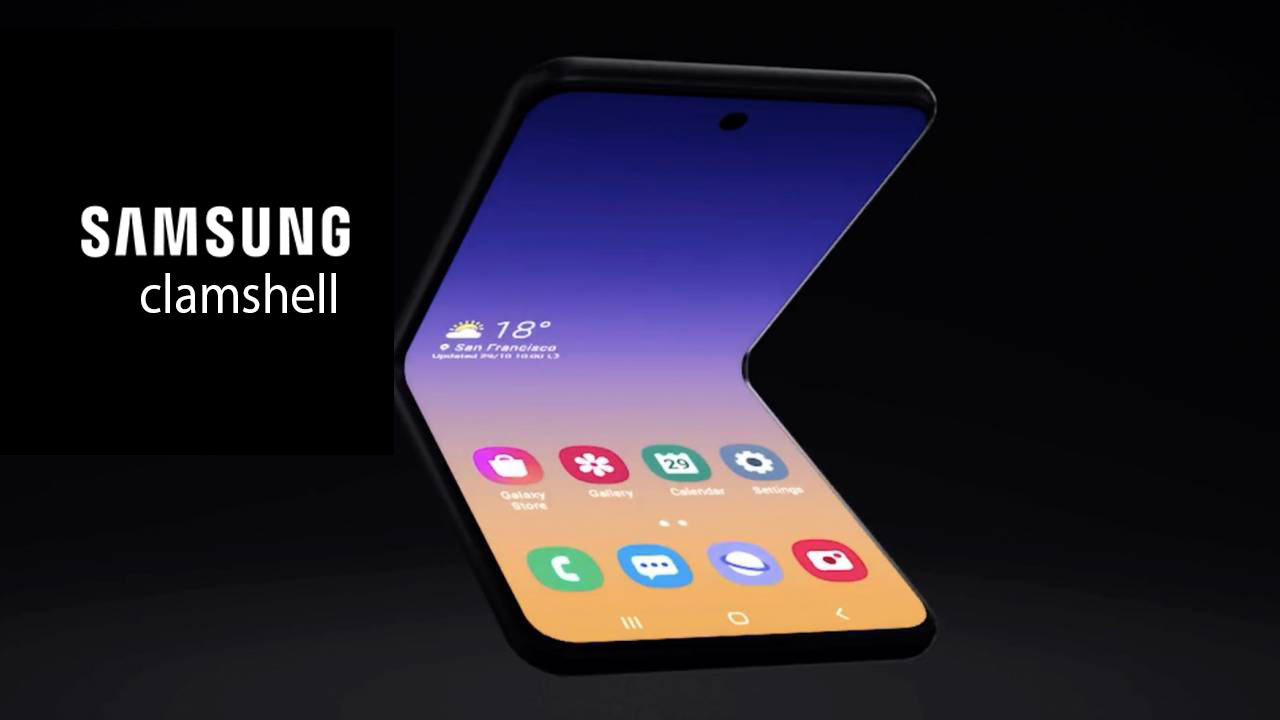 "Samsung is exploring for the foldable category of devices ""clamshell"" is new smartphone concept"