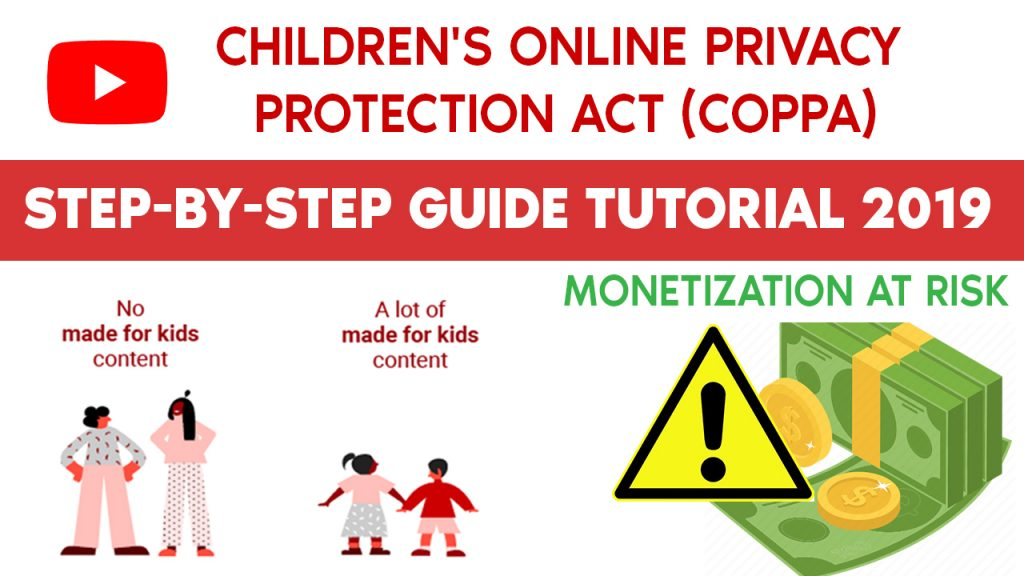 Children's Online Privacy Protection Act(COPPA) may impact your monetization (Step-By-Step Video Tutorial 2019)