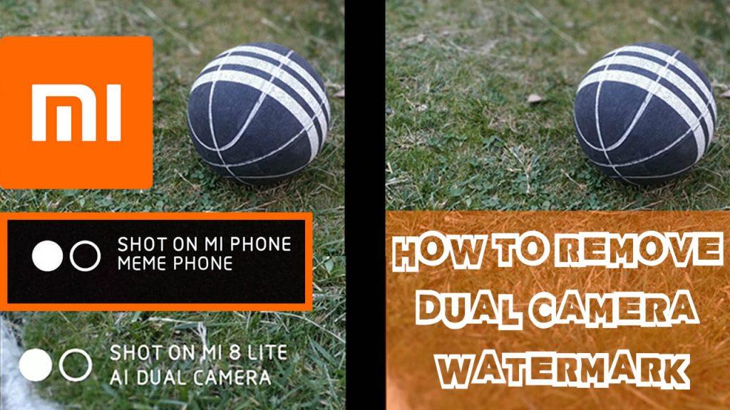 How to Remove Dual Camera Watermark All Xiaomi Mi Smartphones 2019