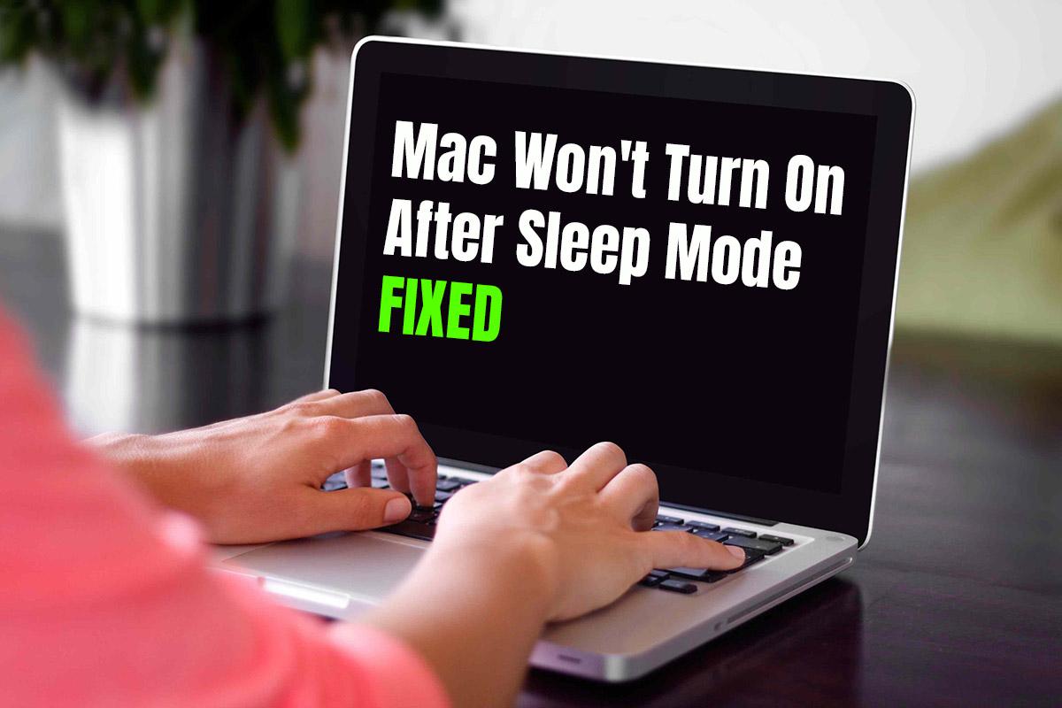 Mac Won't Turn On After Sleep Mode – Fixed 2020