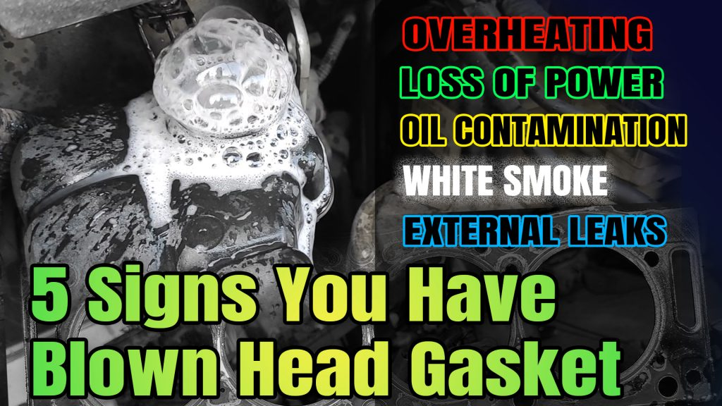 5 Signs You Have a Blown Head Gasket – How To Prevent It