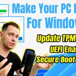 How to Prepare your PC To Support Windows 11 (Update TPM 2.0, Enable UEFI & Secure Boot)