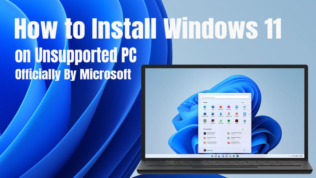 How to Install Windows 11 on Unsupported PC (Officially By Microsoft)